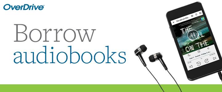 Borrow Audiobooks on Overdrive.